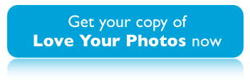 Get your copy of Love Your Photos now!